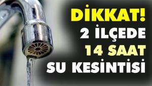 İzmir'in 2 ilçesinde 14 saatlik su kesintisi