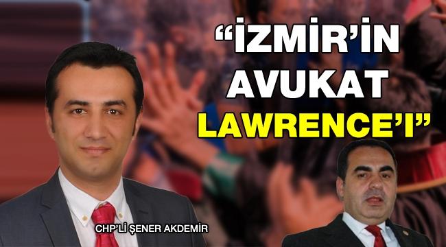 CHP'li Akdemir'den Aşlık'a çoklu baro tepkisi: İzmir'in avukat Lawrence'ı